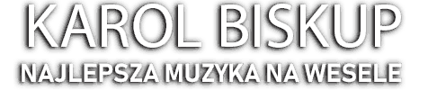KAROL BISKUP: Dj na wesele Opolskie, Opole, Śląsk